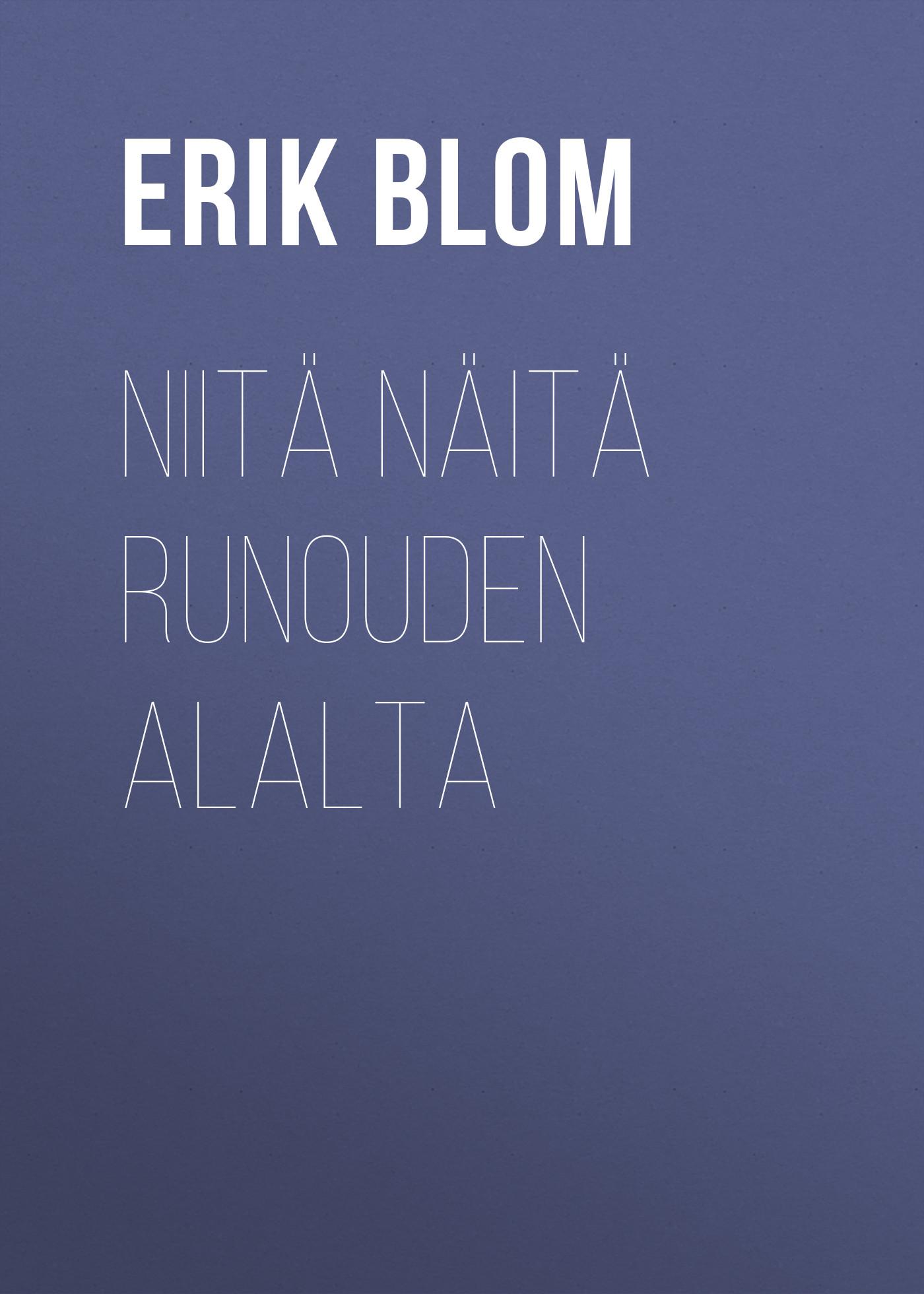 Erik Johan Blom Niitä näitä runouden alalta buff cyclone blom