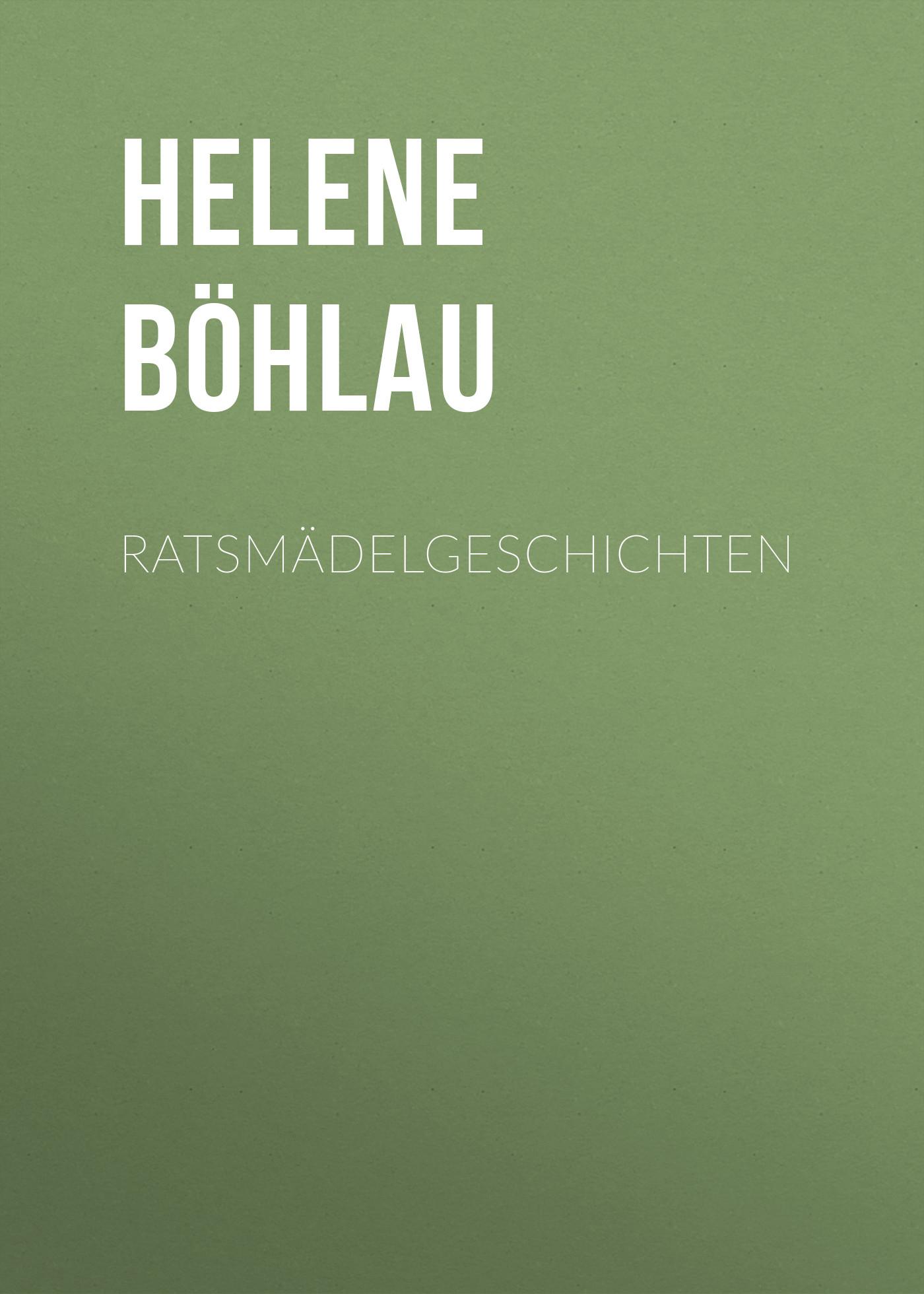 Böhlau Helene Ratsmädelgeschichten helene böhlau halbtier roman