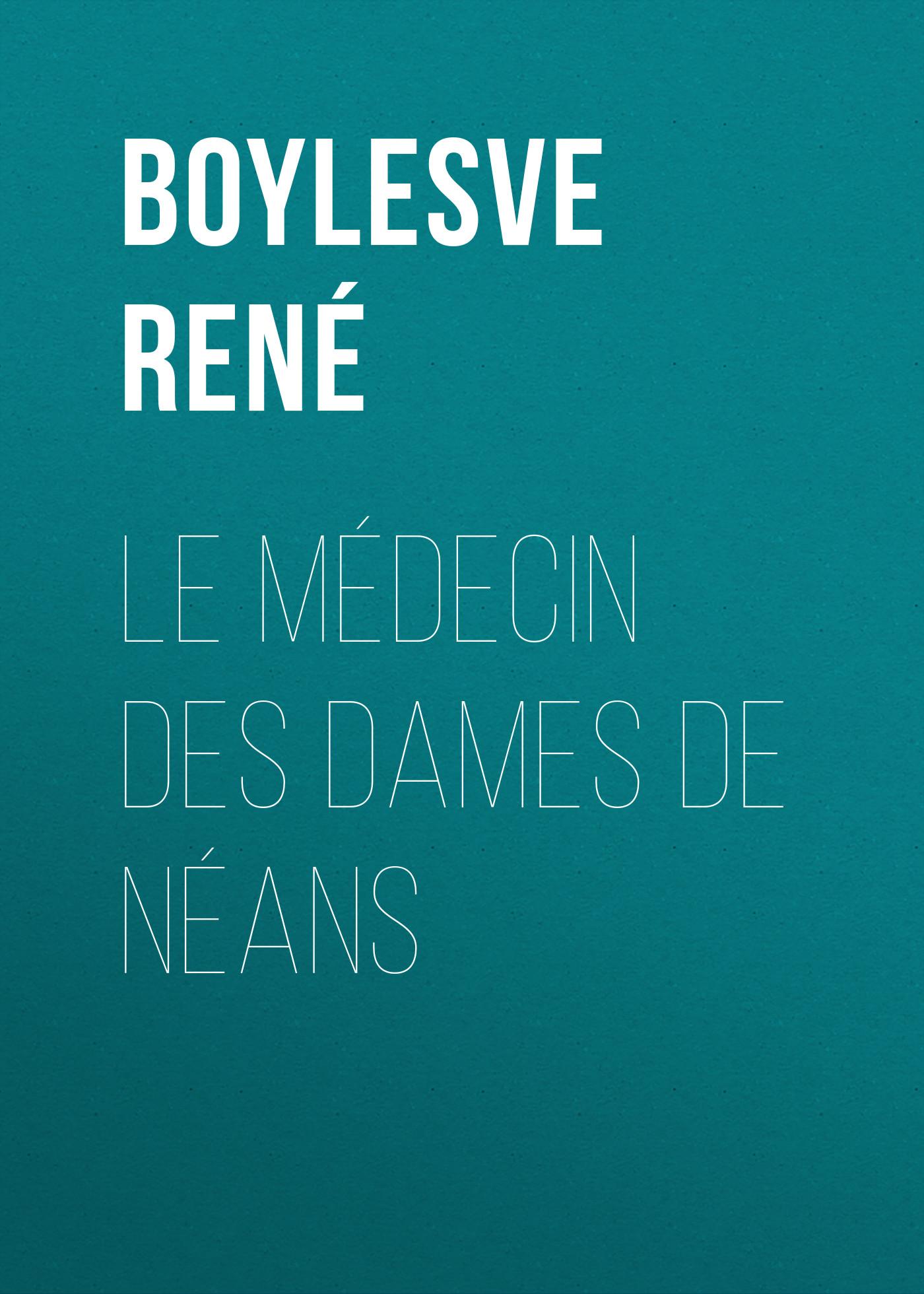 Boylesve René Le Médecin des Dames de Néans au bonheur des dames