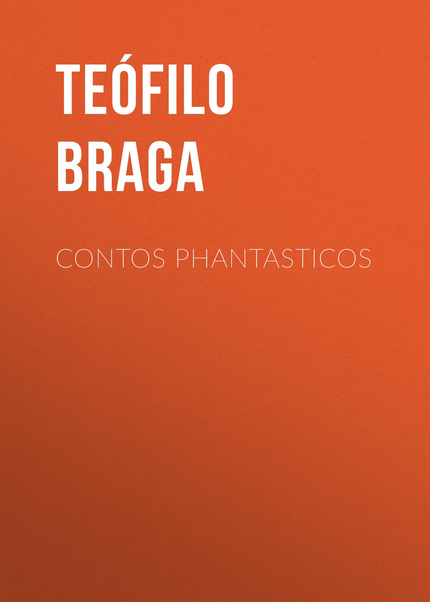 Braga Teófilo Contos Phantasticos g braga la serenata