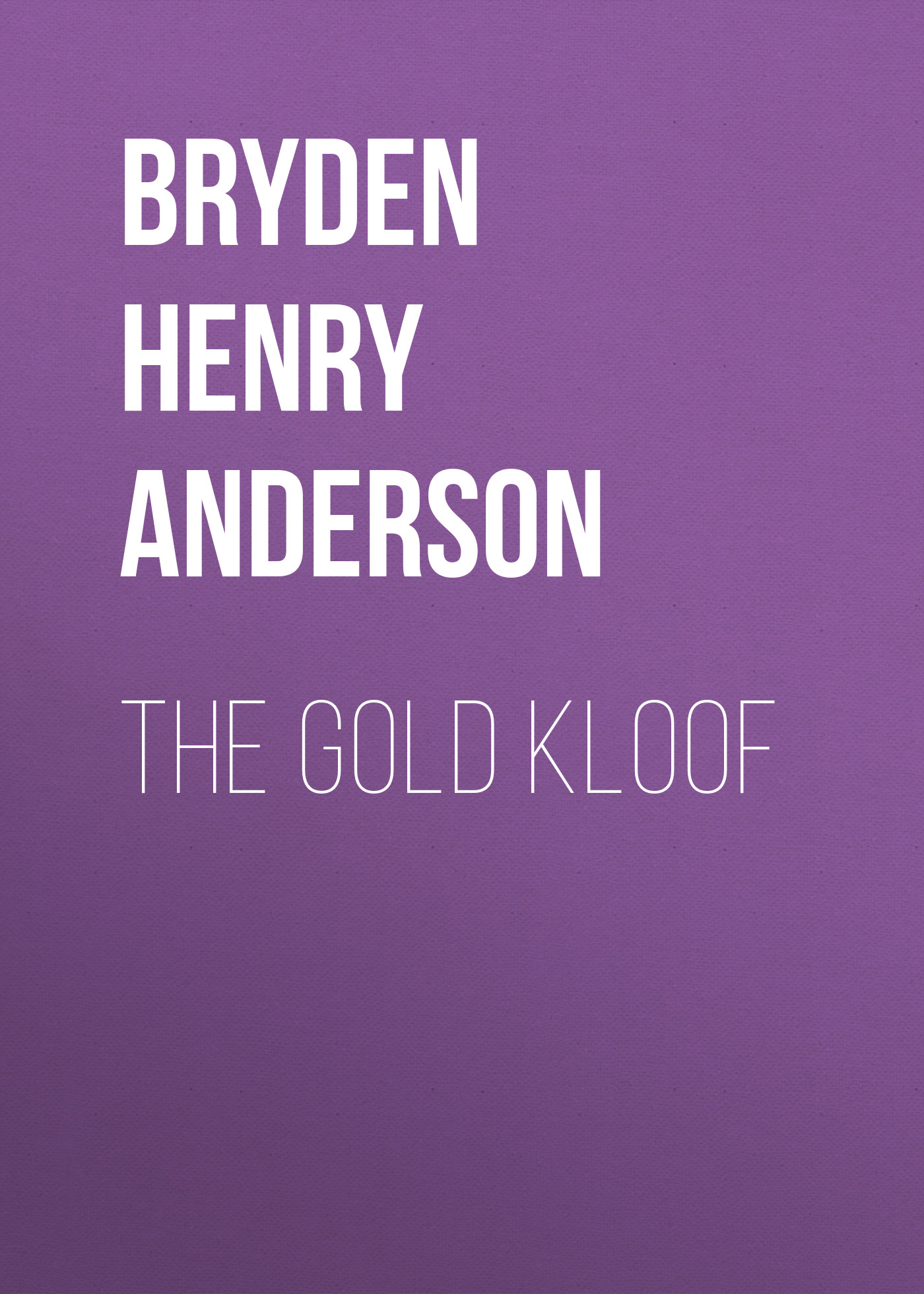 Bryden Henry Anderson The Gold Kloof цена 2017