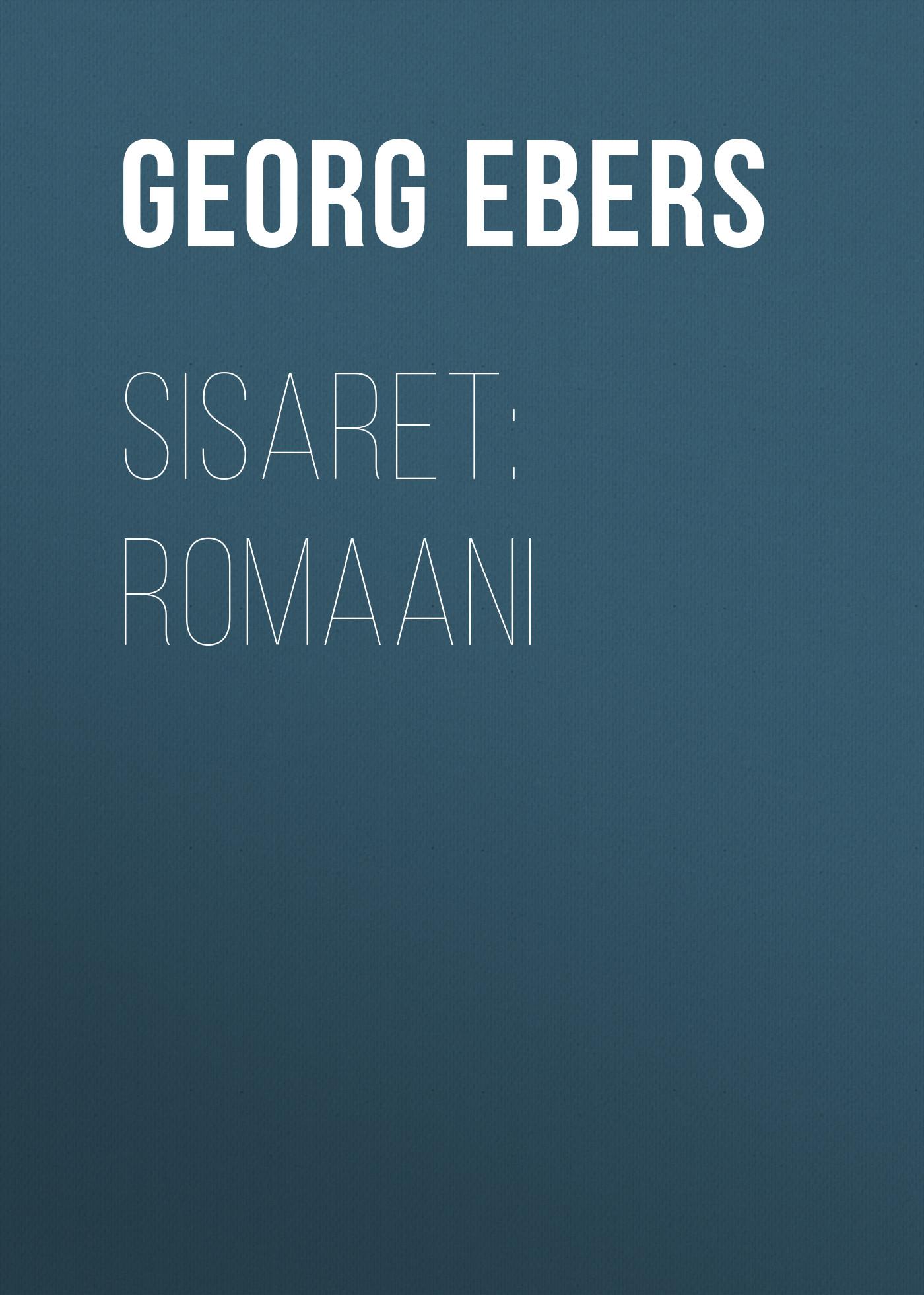 Georg Ebers Sisaret: Romaani georg ebers de nijlbruid