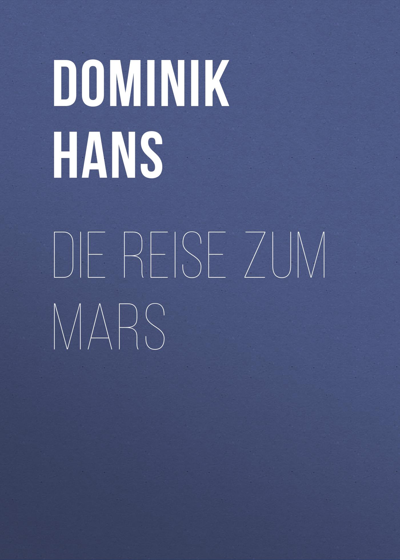 Dominik Hans Die Reise zum Mars hans stabenow die schlacht bei soor