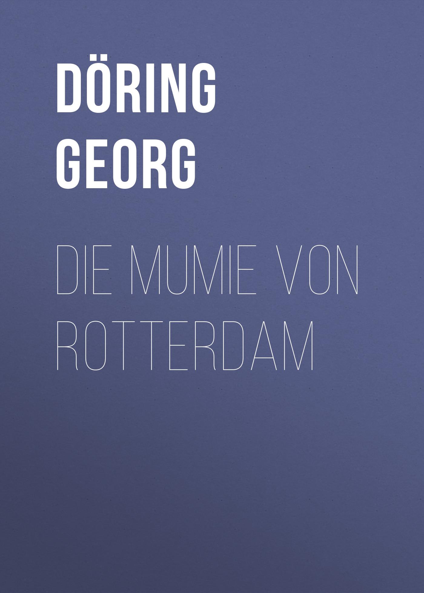 Döring Georg Die Mumie von Rotterdam bløf rotterdam