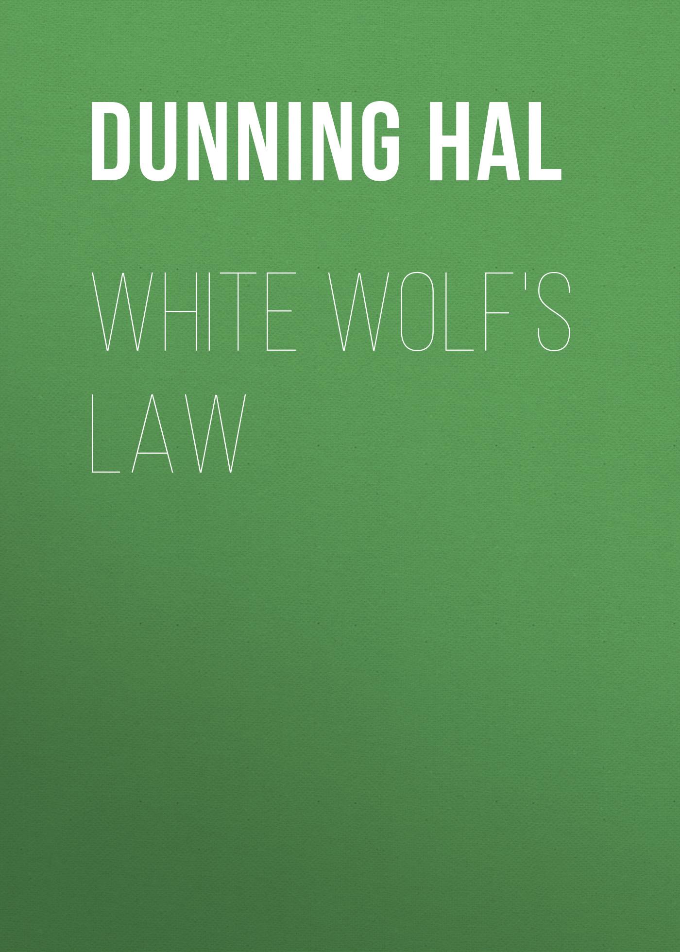 Dunning Hal White Wolf's Law цены онлайн