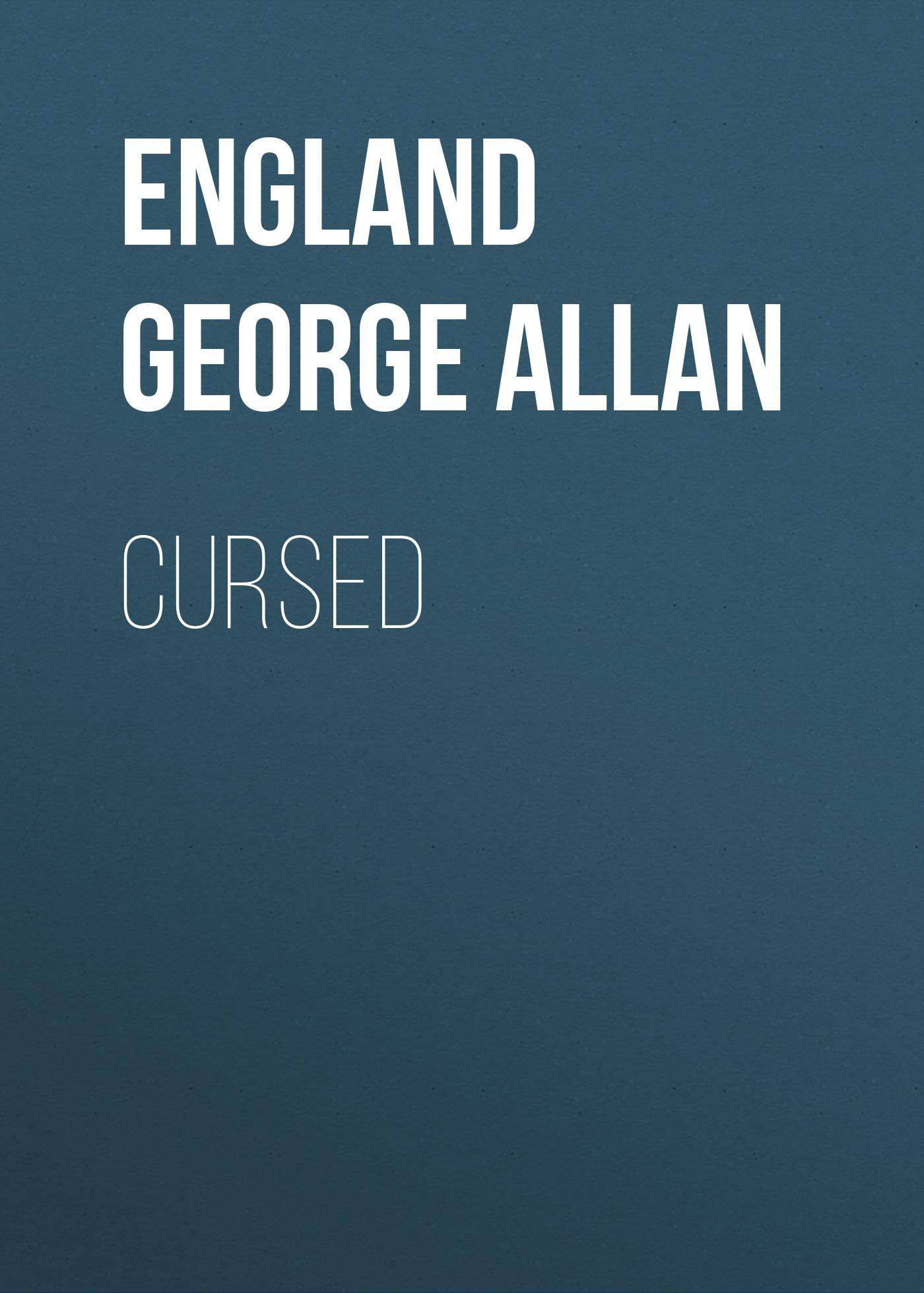 England George Allan Cursed star cursed