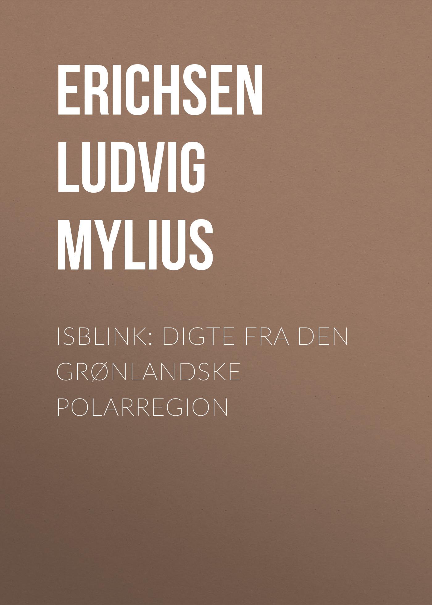 Erichsen Ludvig Mylius Isblink: Digte fra den grønlandske Polarregion