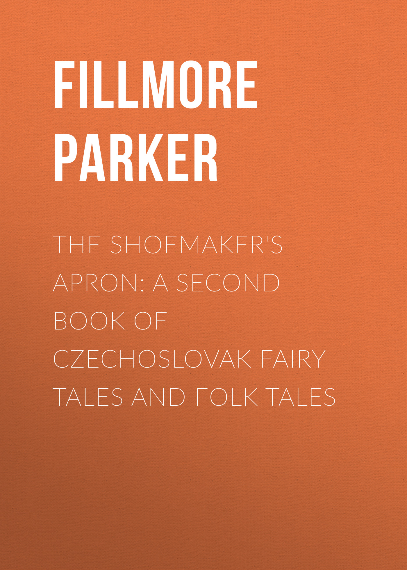 Fillmore Parker The Shoemaker's Apron: A Second Book of Czechoslovak Fairy Tales and Folk Tales cat tales