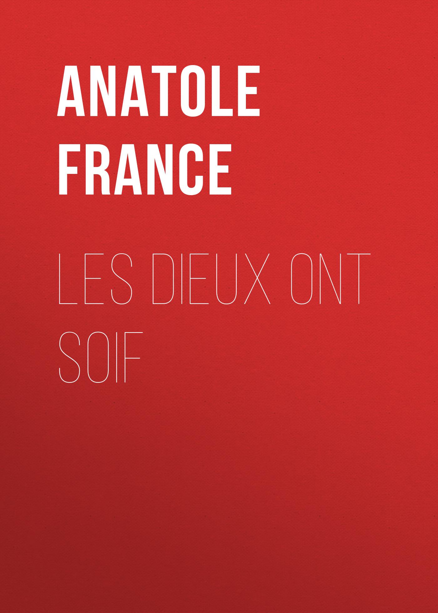 Anatole France Les Dieux ont soif anatole france the white stone