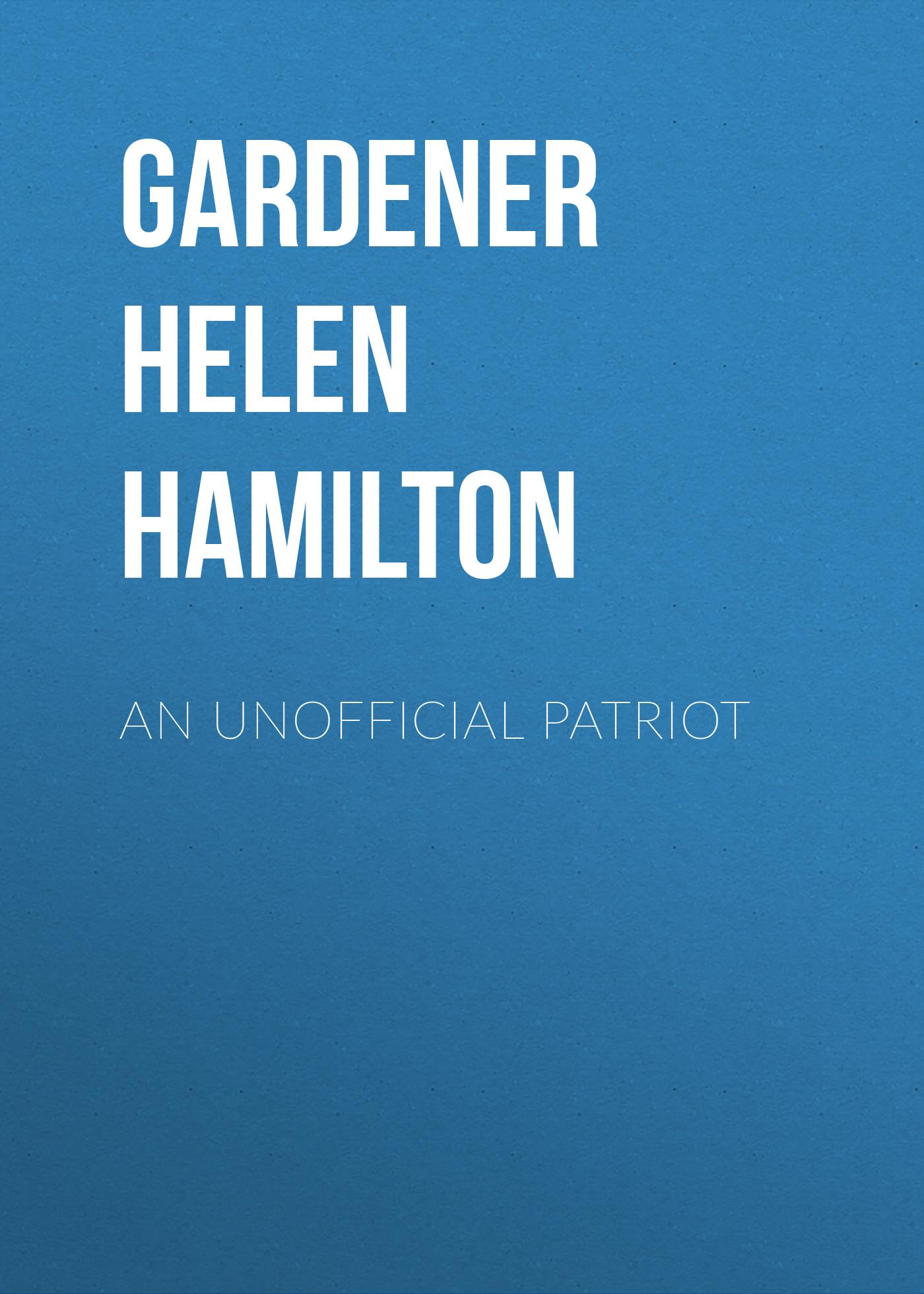 Gardener Helen Hamilton An Unofficial Patriot gardener helen hamilton facts and fictions of life