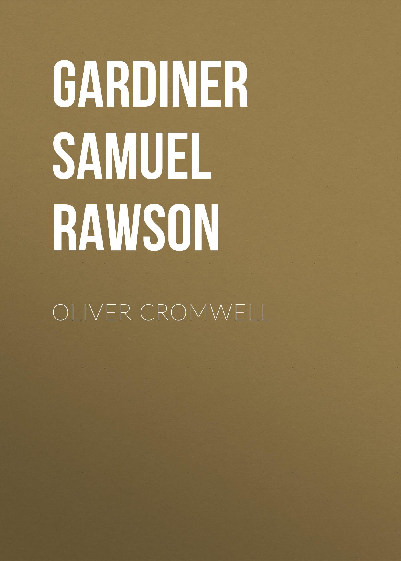 Gardiner Samuel Rawson Oliver Cromwell gardiner samuel rawson what gunpowder plot was