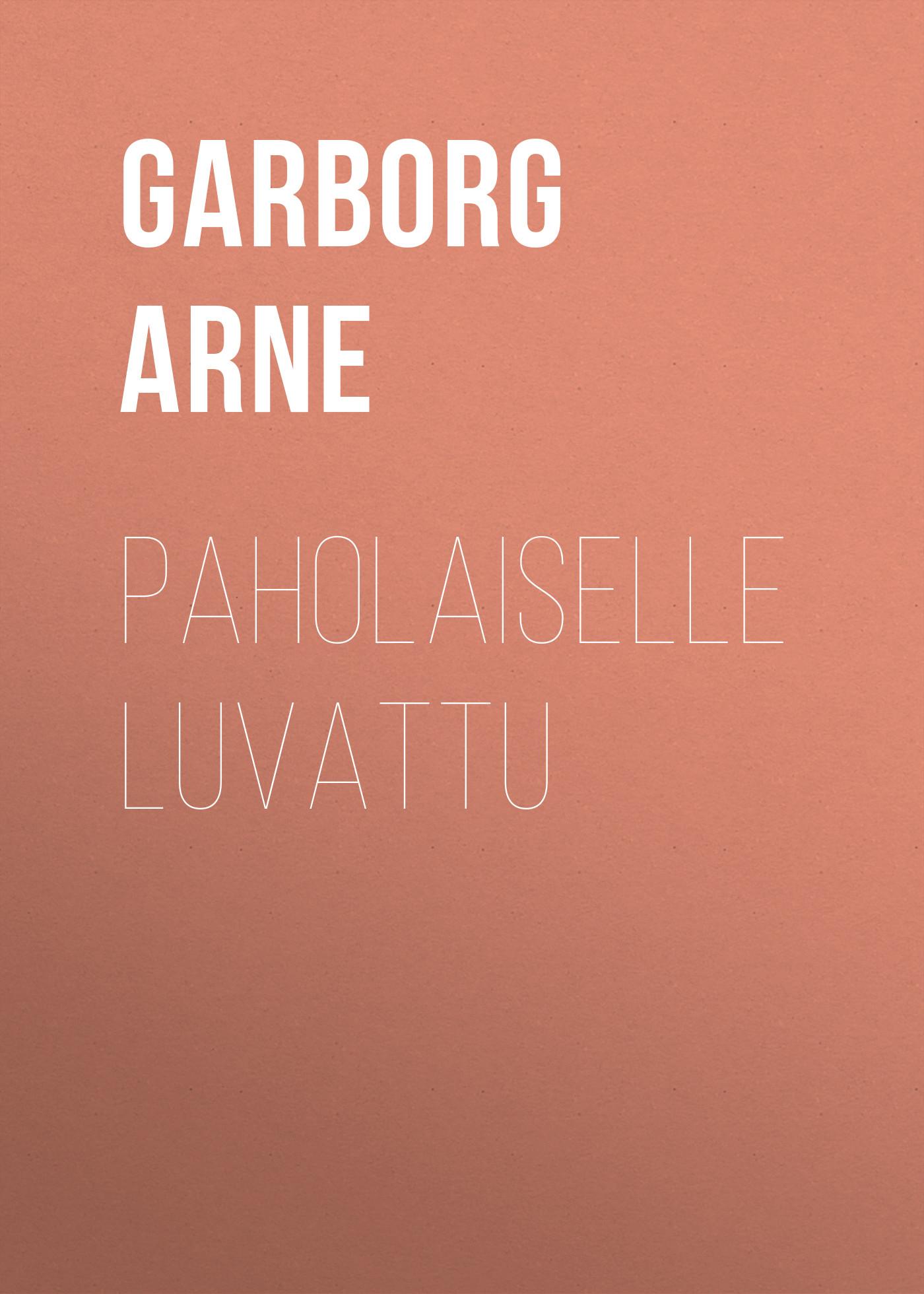 Garborg Arne Paholaiselle luvattu стоимость