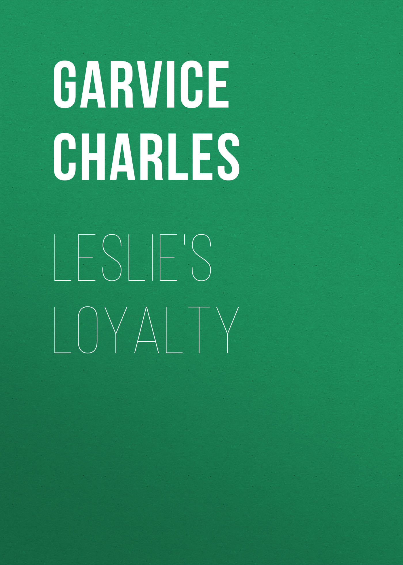 Garvice Charles Leslie's Loyalty loyalty page 9