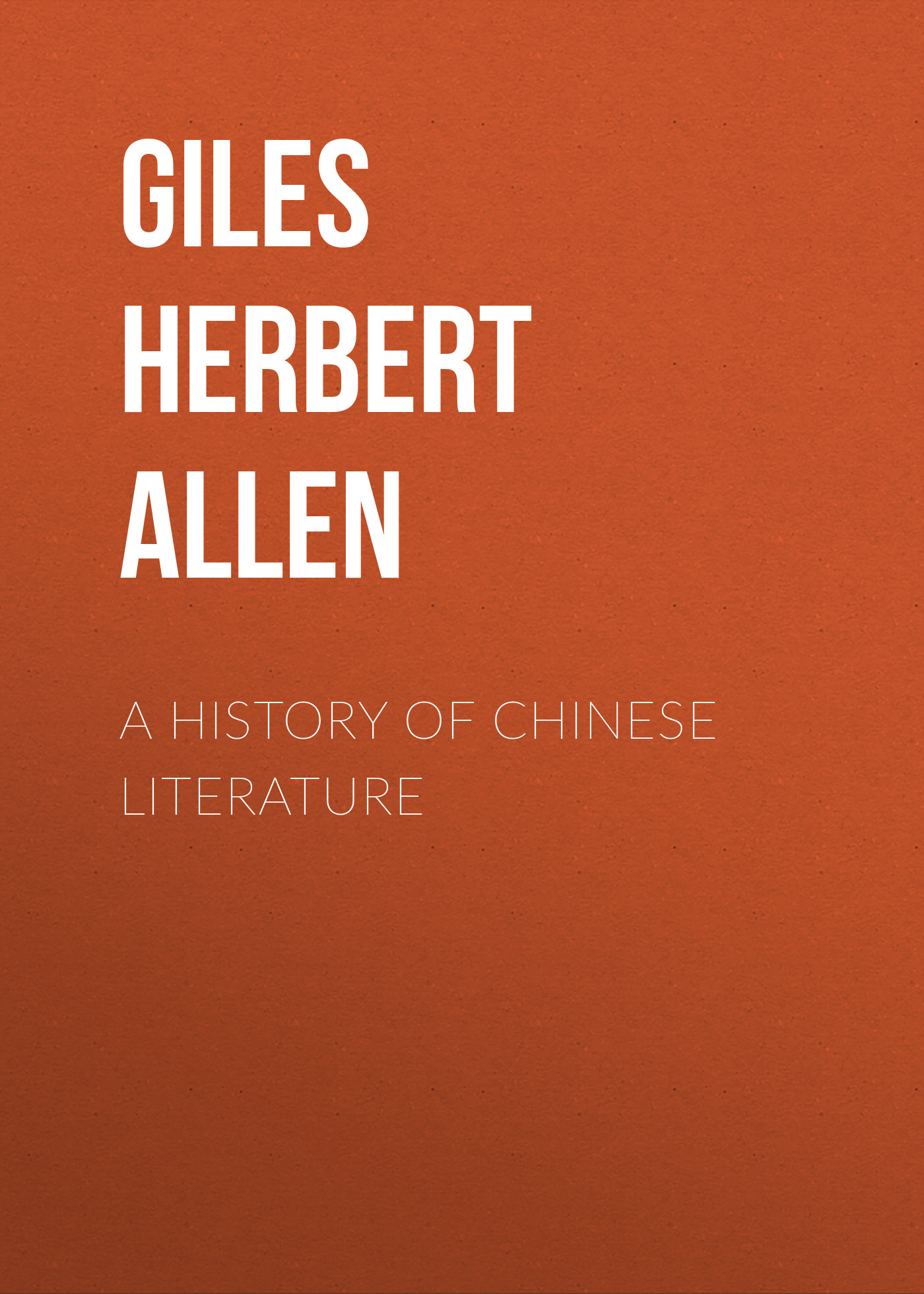 Giles Herbert Allen A History of Chinese Literature a new history of french literature paper
