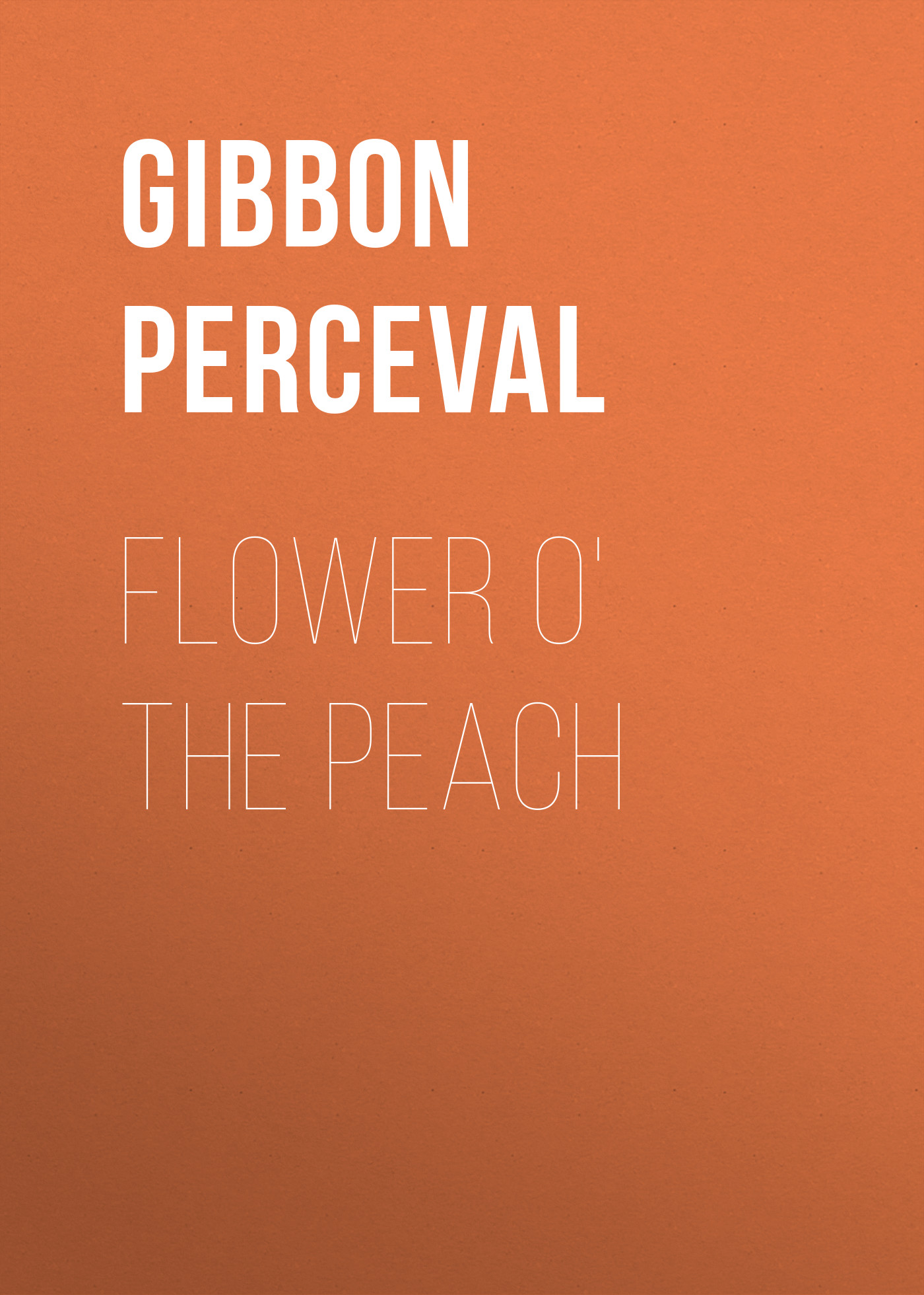 Gibbon Perceval Flower o' the Peach rumbaugh gibbon