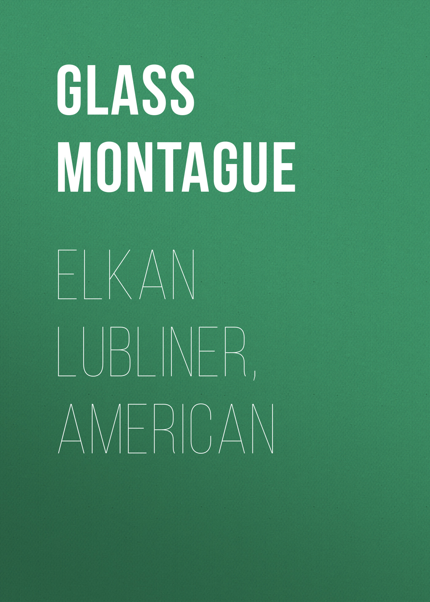 Glass Montague Elkan Lubliner, American цена