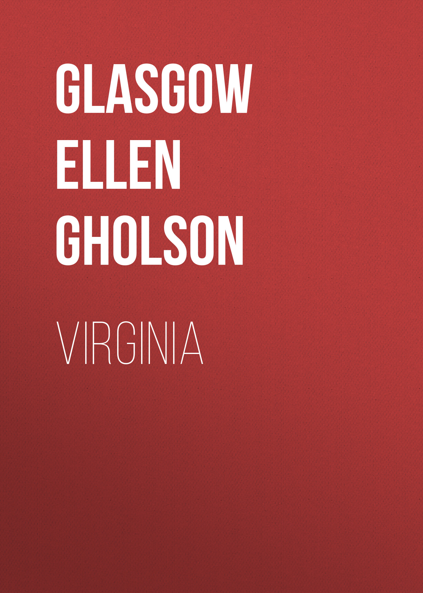 Glasgow Ellen Anderson Gholson Virginia glasgow ellen anderson gholson the romance of a plain man