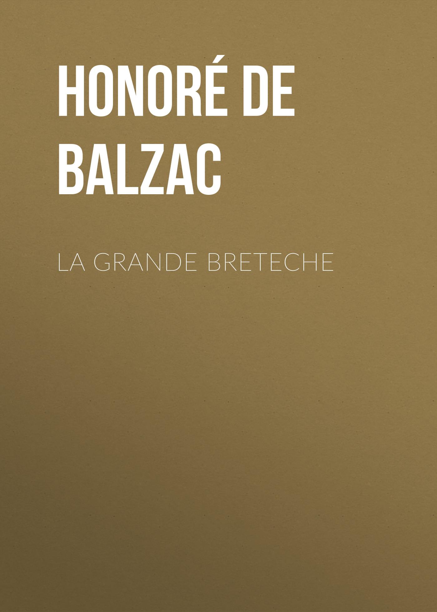 Оноре де Бальзак La Grande Breteche все цены