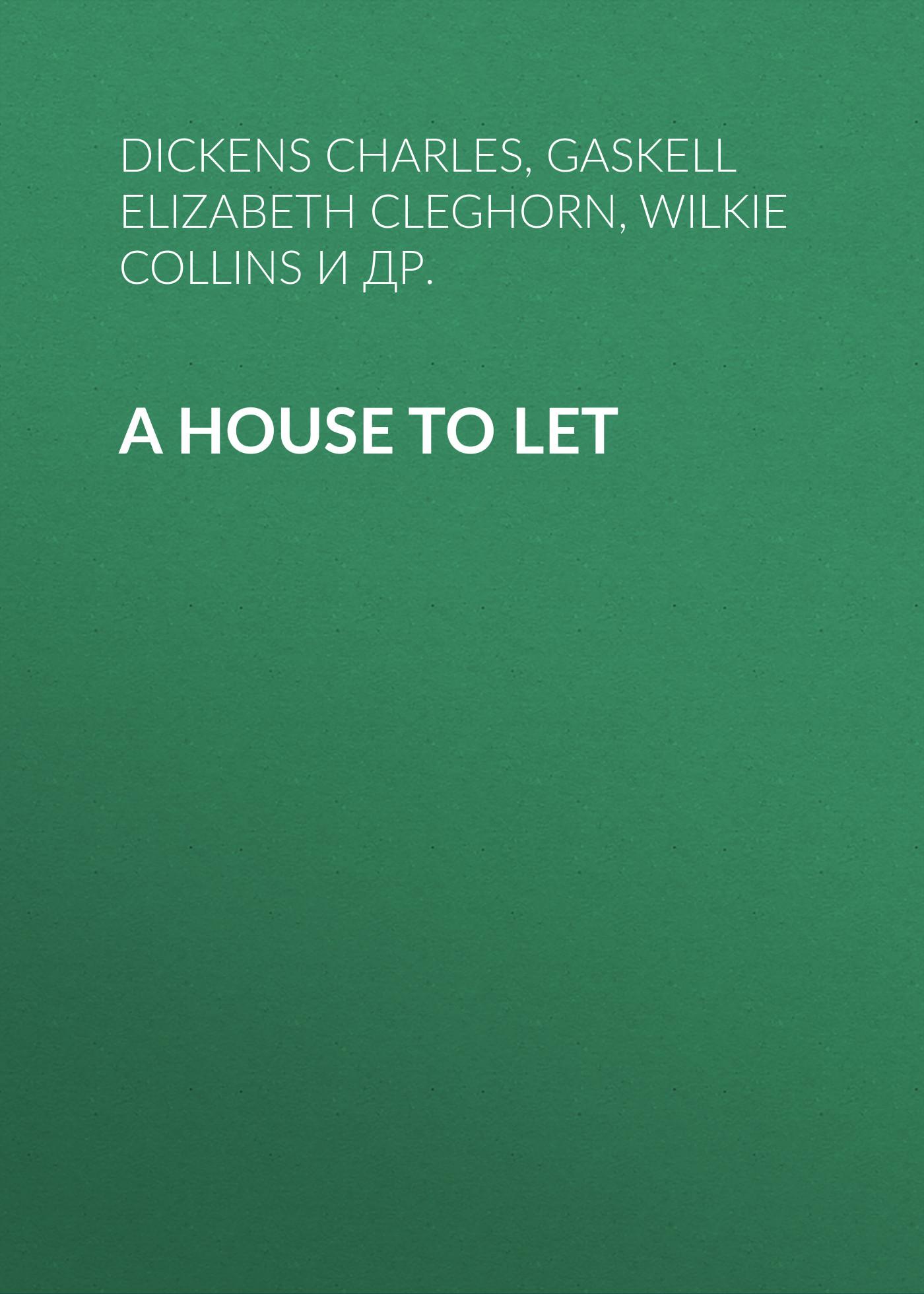 лучшая цена Чарльз Диккенс A House to Let