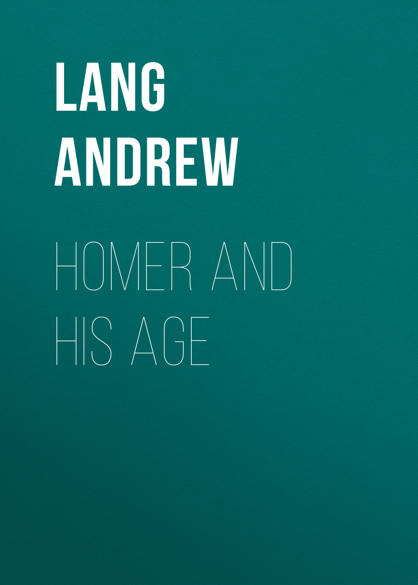 цена Lang Andrew Homer and His Age