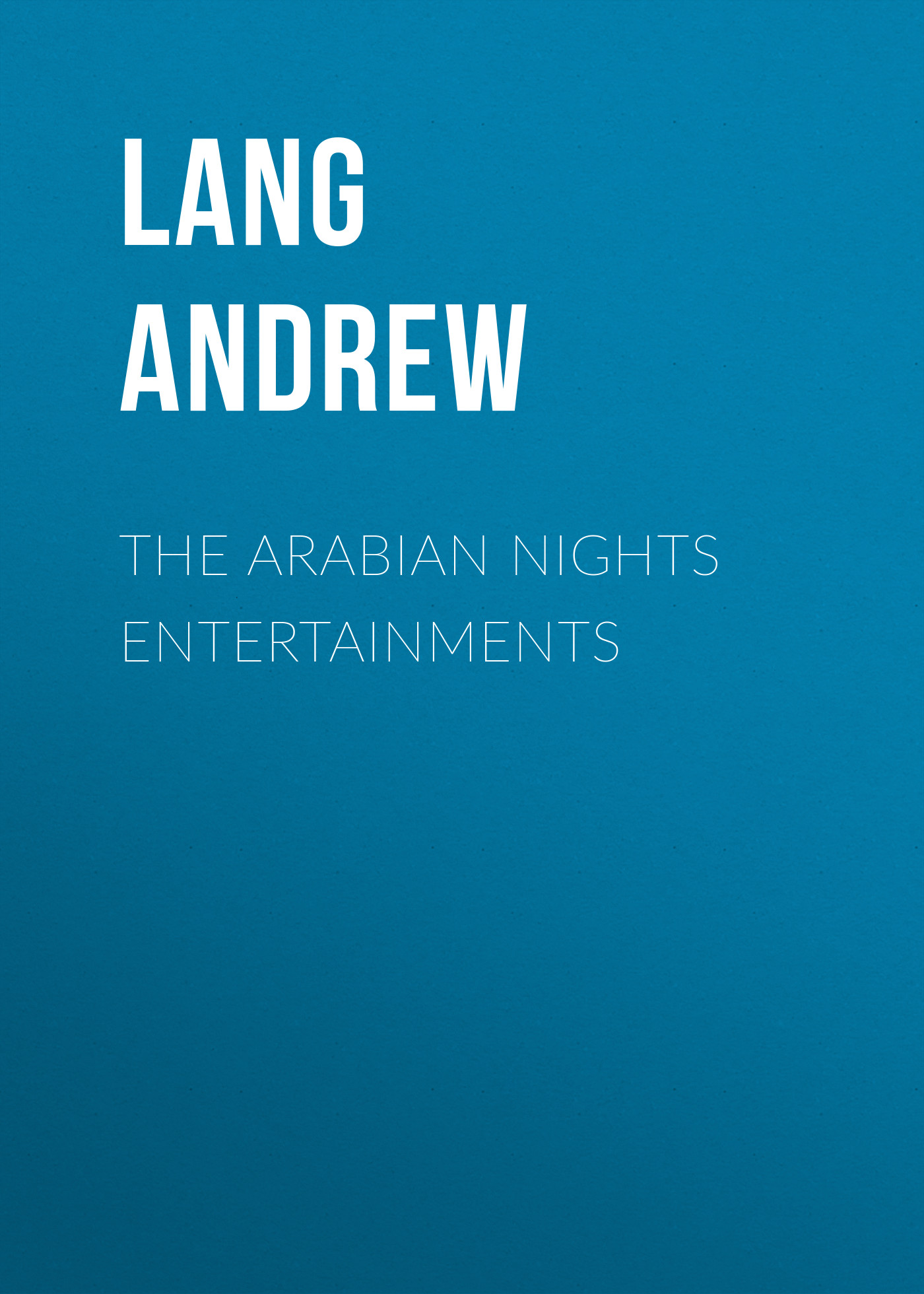 Lang Andrew The Arabian Nights Entertainments