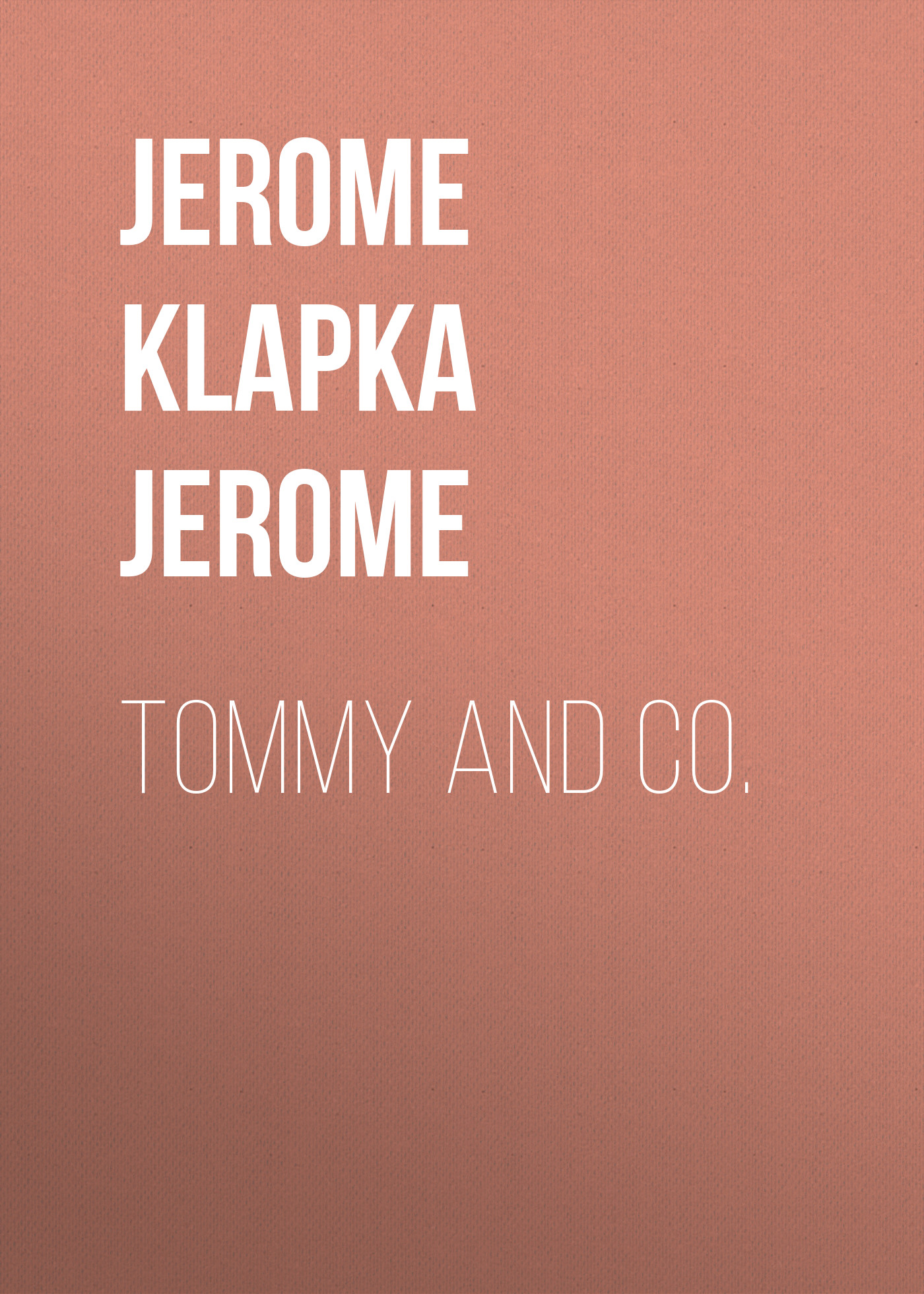 Джером Клапка Джером Tommy and Co. джером клапка джером evergreens