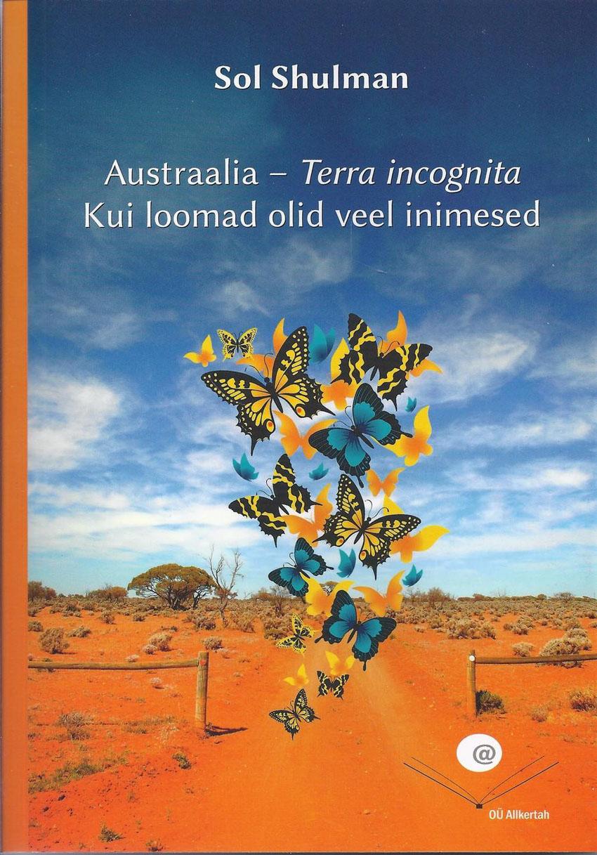 Sol Shulman Austraalia – Terra incognita: kui loomad olid veel inimesed koostanud varje varmis austraalia aborigeenide legendid