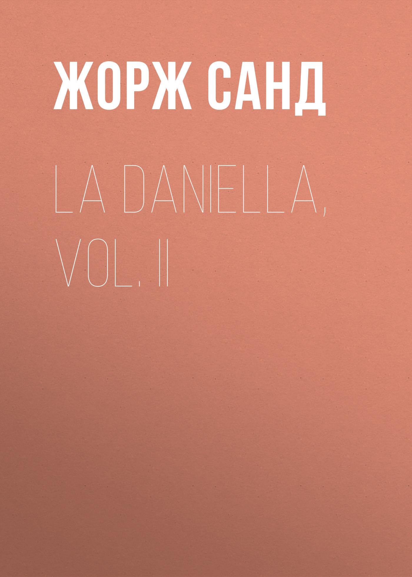Жорж Санд La Daniella, Vol. II dots vol ii