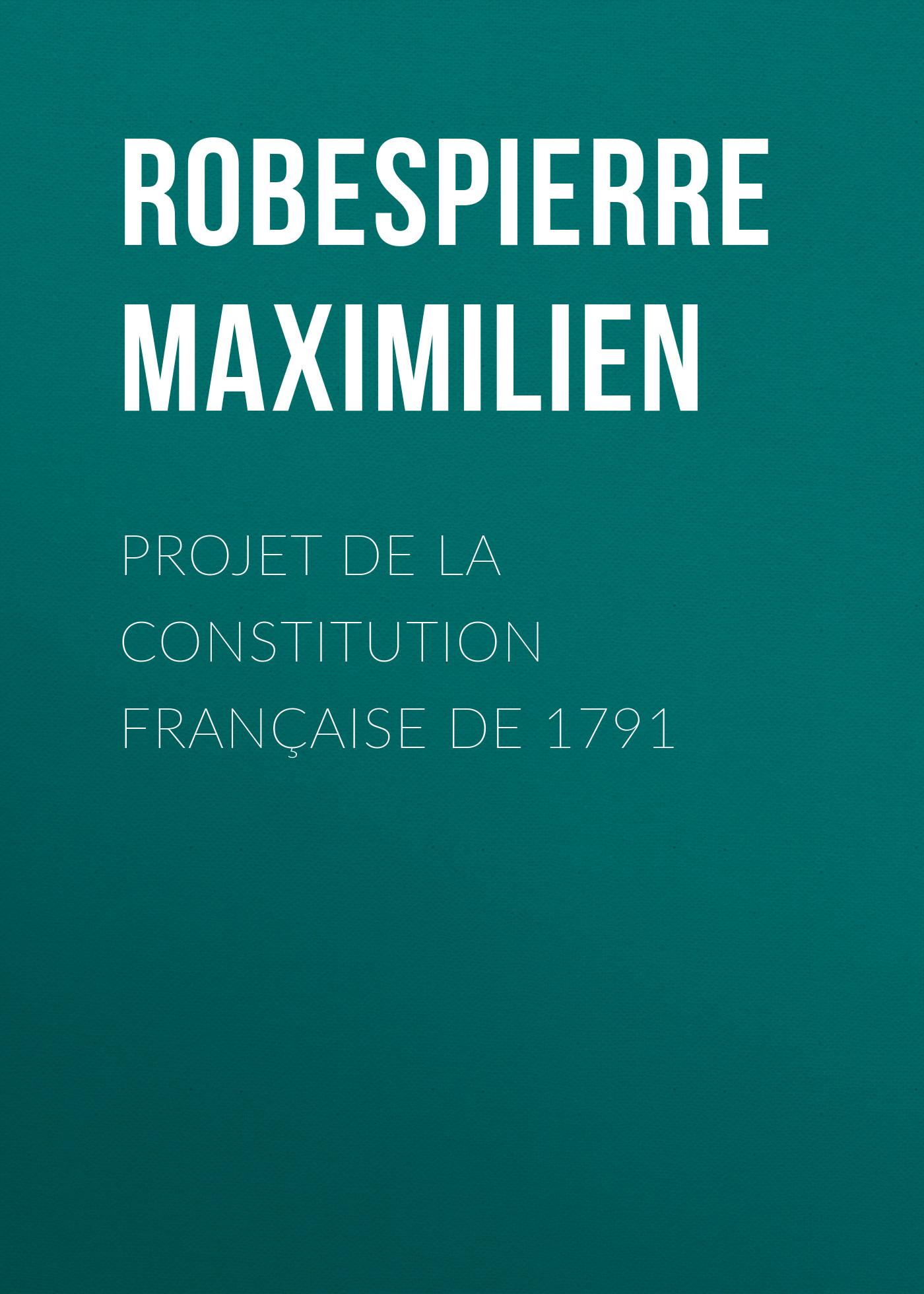 цены Robespierre Maximilien Projet de la constitution française de 1791