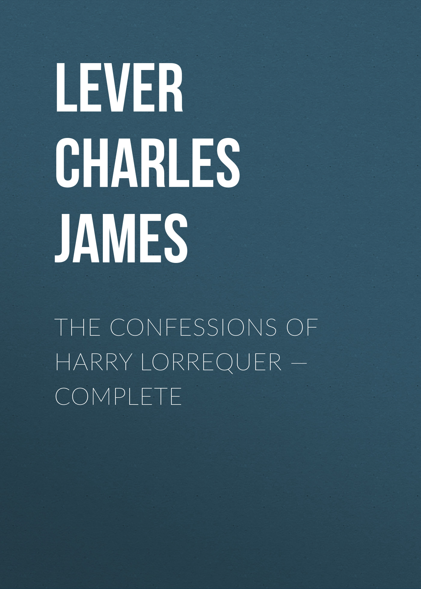 Lever Charles James The Confessions of Harry Lorrequer – Complete недорого