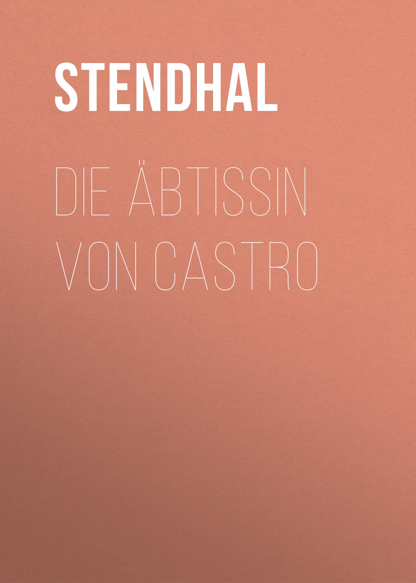 Stendhal Die Äbtissin von Castro цена