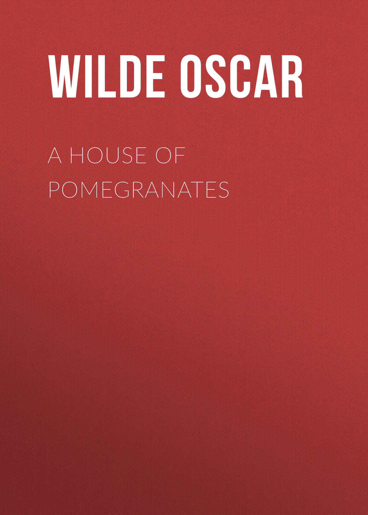 Оскар Уайльд A House of Pomegranates оскар уайльд ben kutchers illustrated edition of a house of pomegranates
