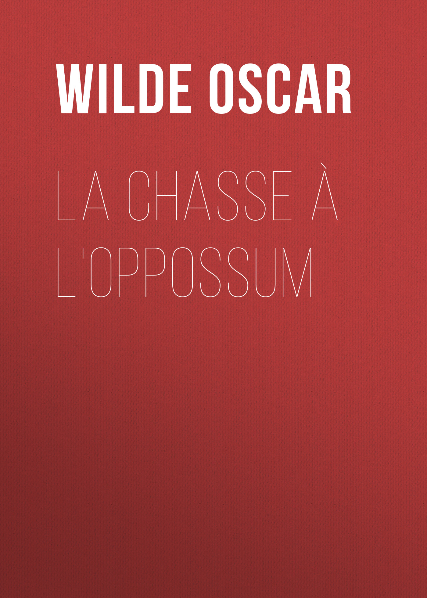 цена Оскар Уайльд La chasse à l'oppossum онлайн в 2017 году