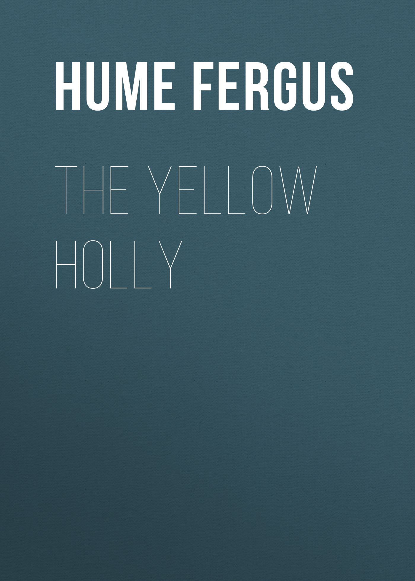 Hume Fergus The Yellow Holly цена