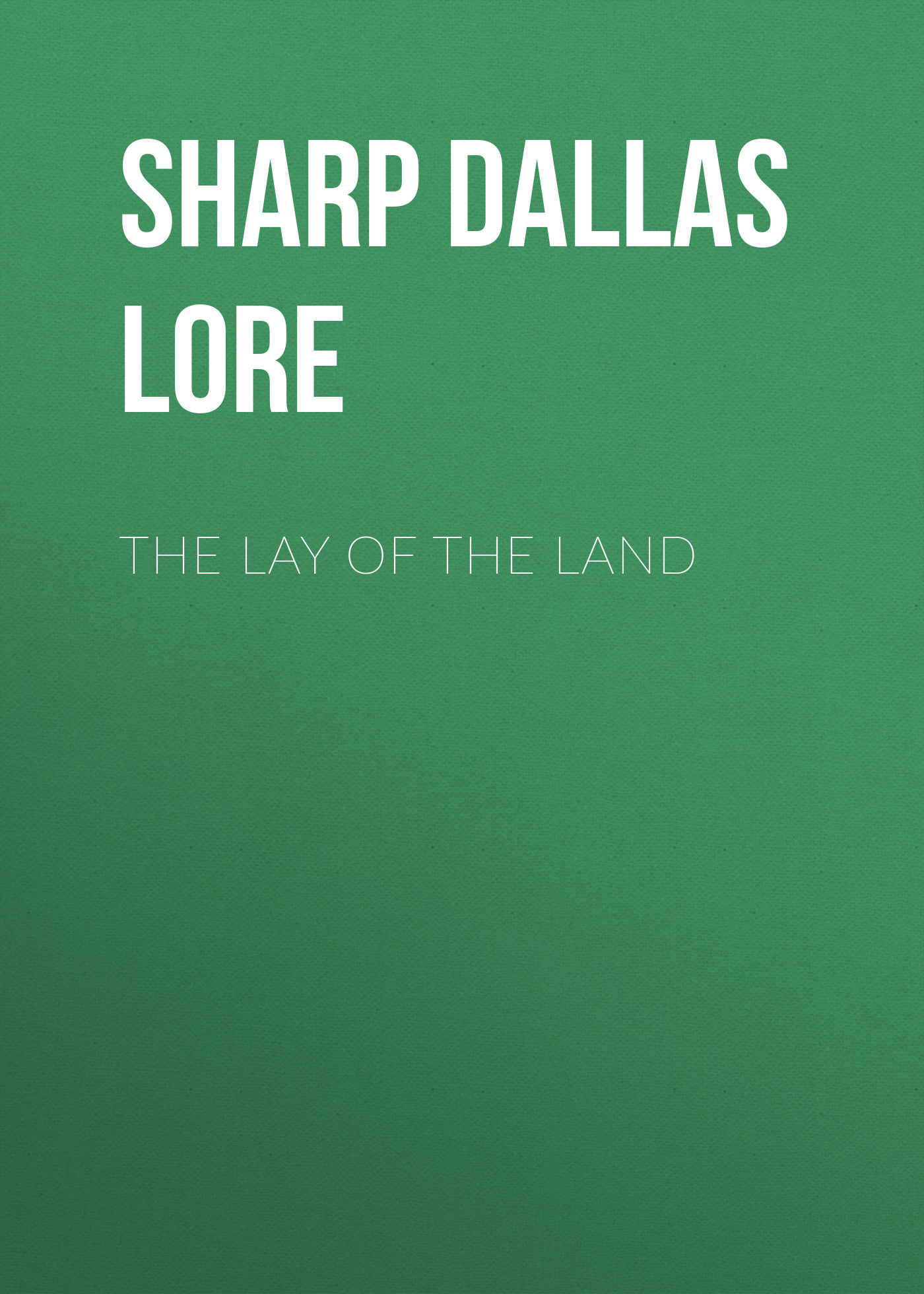 цена Sharp Dallas Lore The Lay of the Land онлайн в 2017 году