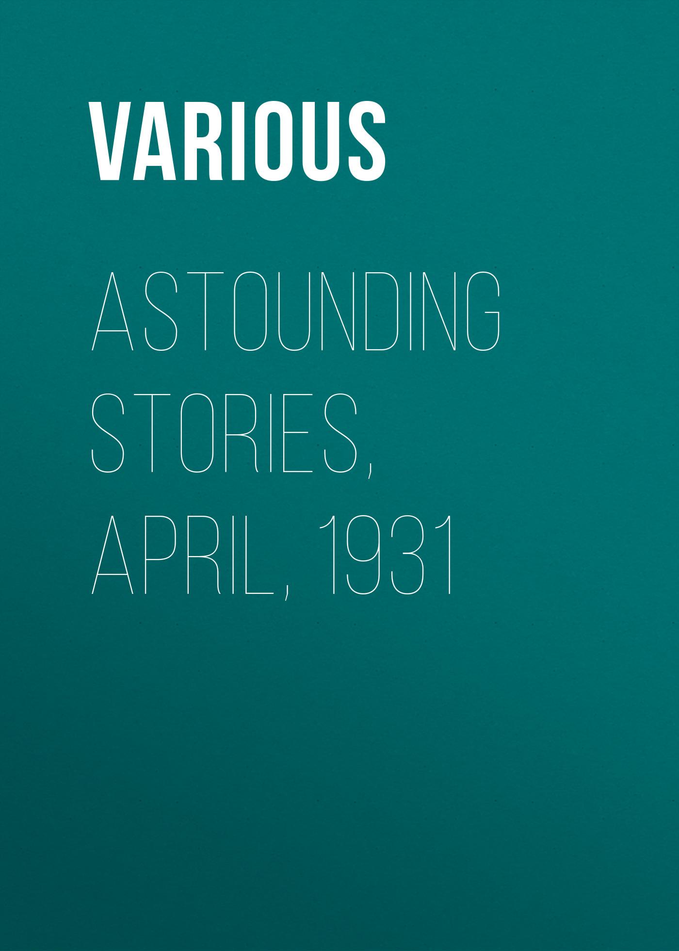 Various Astounding Stories, April, 1931 vitaly mushkin erotic stories top ten