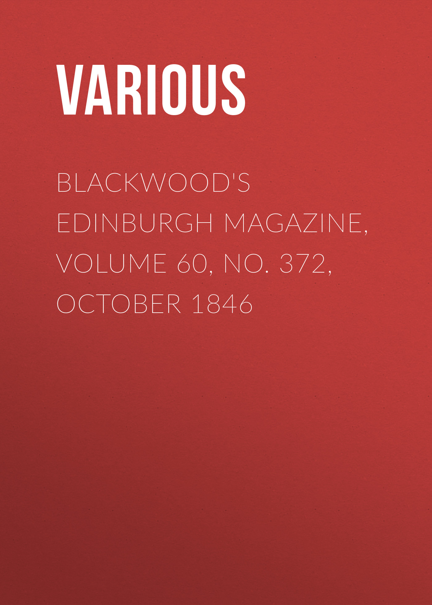 Various Blackwood's Edinburgh Magazine, Volume 60, No. 372, October 1846 цена