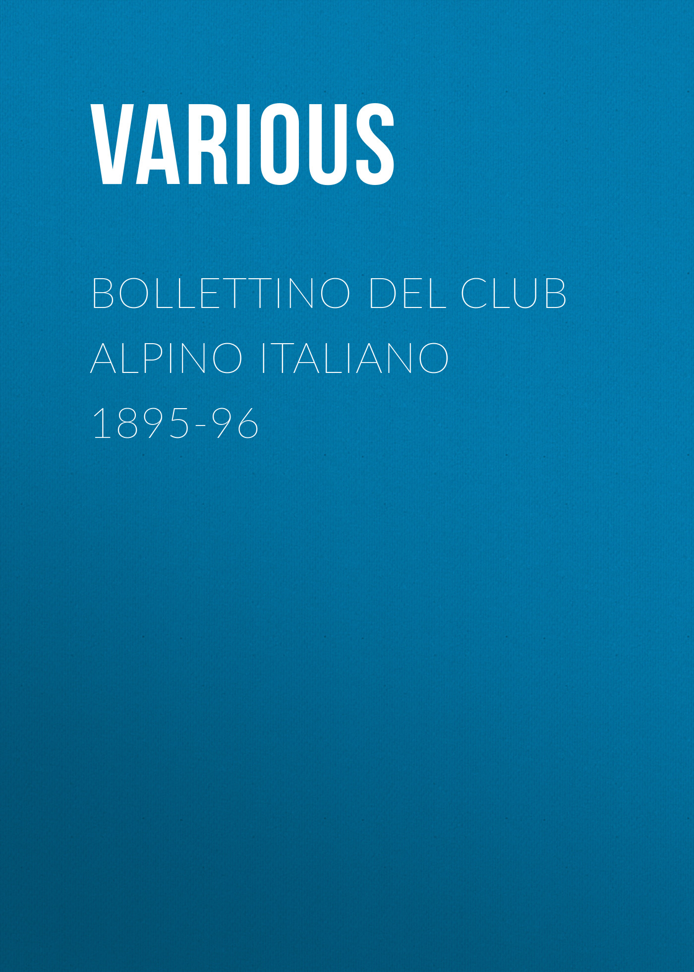 цена на Various Bollettino del Club Alpino Italiano 1895-96