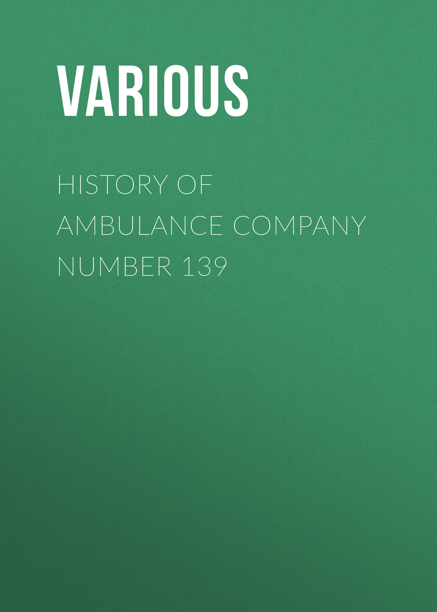 Various History of Ambulance Company Number 139