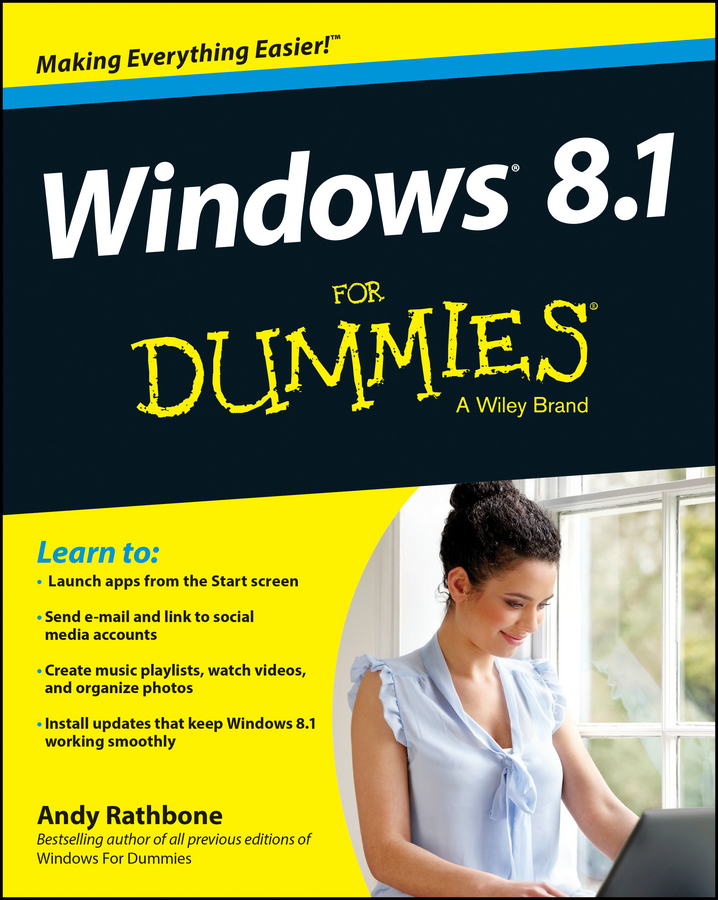 Andy Rathbone Windows 8.1 For Dummies steve seguis windows powershell 2 for dummies
