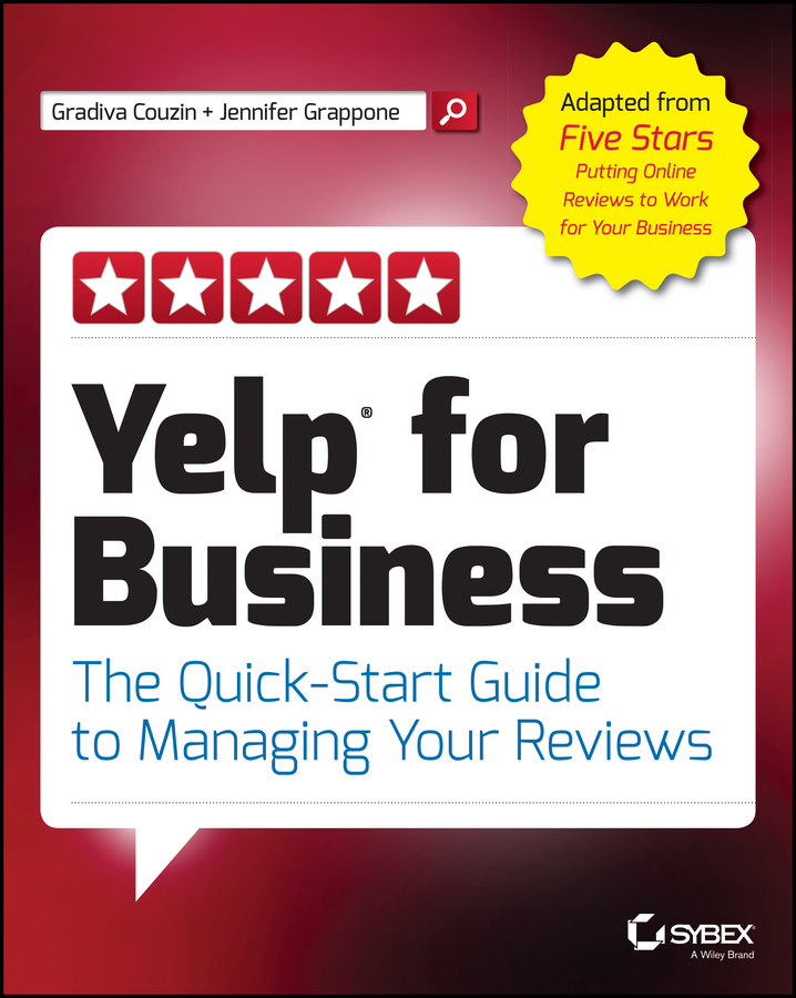 Jennifer Grappone Yelp for Business. The Quick-Start Guide to Managing Your Reviews reviews