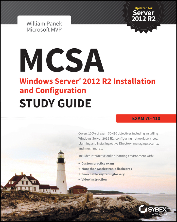 William Panek MCSA Windows Server 2012 R2 Installation and Configuration Study Guide. Exam 70-410 william panek mcts windows server 2008 active directory configuration study guide exam 70 640