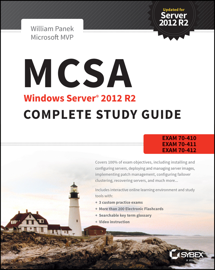William Panek MCSA Windows Server 2012 R2 Complete Study Guide. Exams 70-410, 70-411, 70-412, and 70-417
