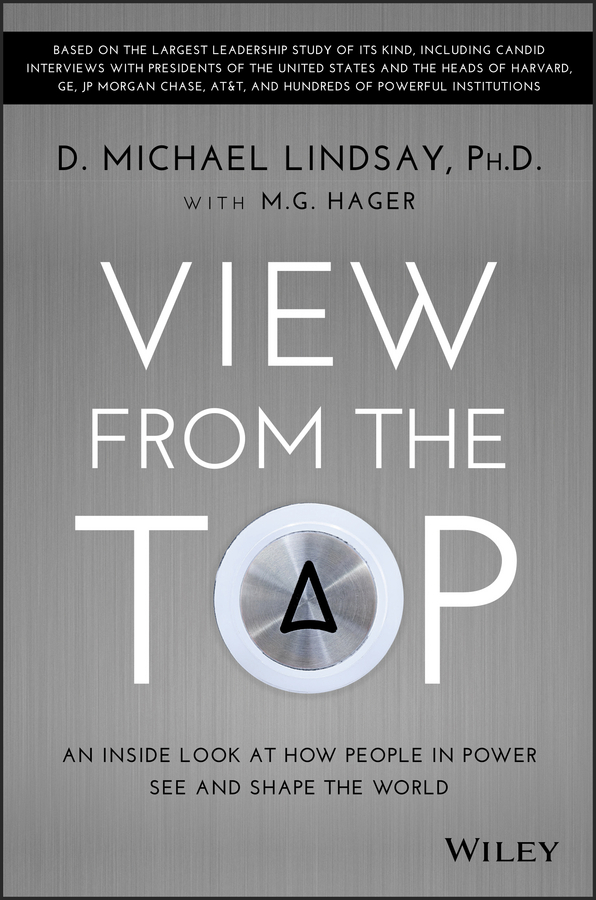 D. Lindsay Michael View From the Top. An Inside Look at How People in Power See and Shape the World gail fairhurst t the power of framing creating the language of leadership