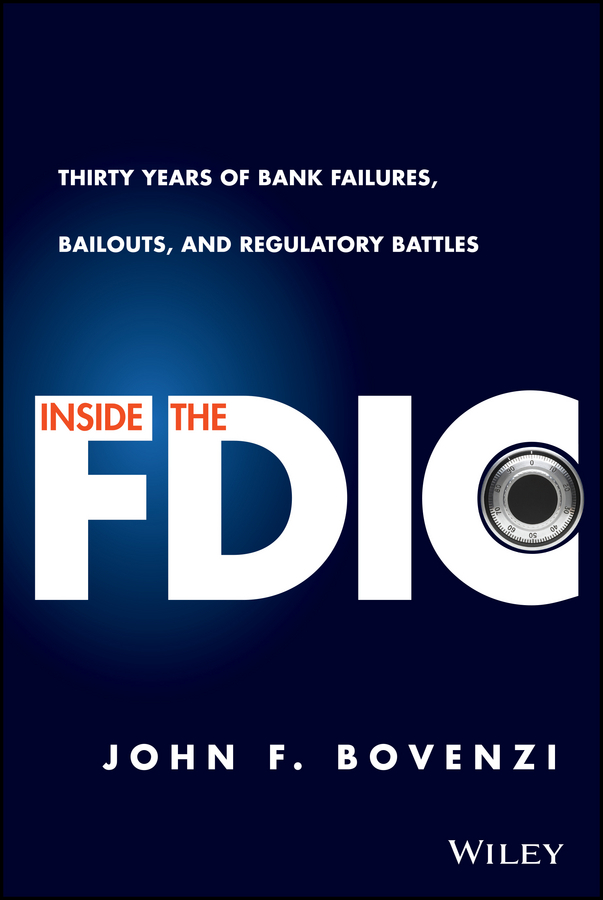 цена John Bovenzi F. Inside the FDIC. Thirty Years of Bank Failures, Bailouts, and Regulatory Battles