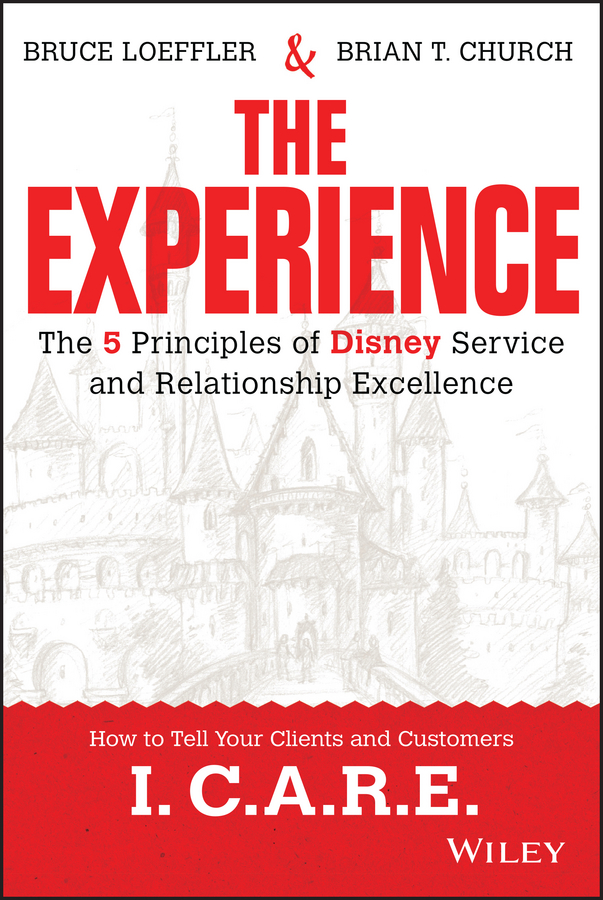 Bruce Loeffler The Experience. The 5 Principles of Disney Service and Relationship Excellence the lived experience of overcoming prejudice