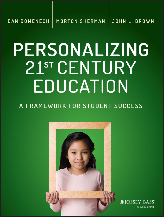 Dan Domenech Personalizing 21st Century Education. A Framework for Student Success michael p wright world crusade in the 21st century a book inspired by god