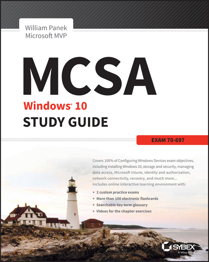 William Panek MCSA Microsoft Windows 10 Study Guide. Exam 70-697