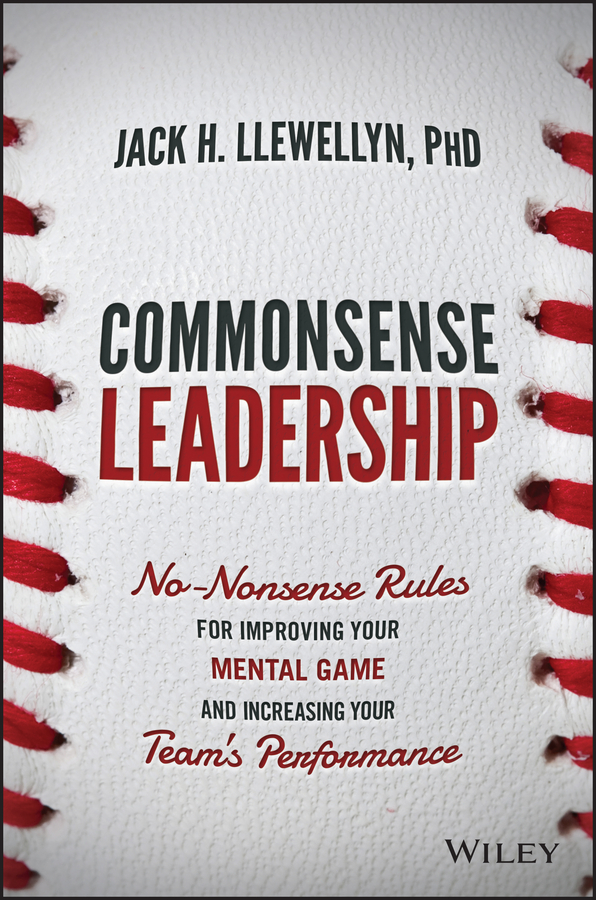 Jack Llewellyn H. Commonsense Leadership. No Nonsense Rules for Improving Your Mental Game and Increasing Your Team's Performance reccagni angelo a 2805 2