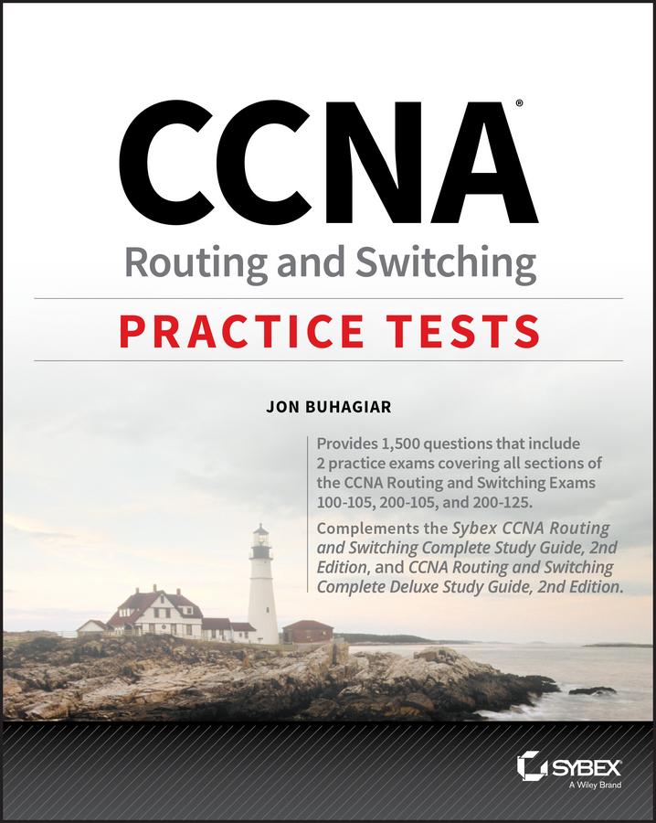 Jon Buhagiar CCNA Routing and Switching Practice Tests. Exam 100-105, Exam 200-105, and Exam 200-125 quentin docter comptia a practice tests exam 220 901 and exam 220 902